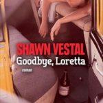 Goodbye, Loretta de Shawn Vestal