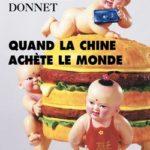 Quand la Chine achète le monde de Pierre-Antoine Donnet