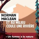 Et au milieu coule une rivière de Norman Maclean