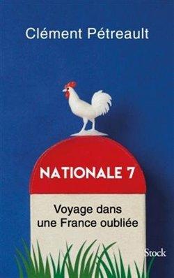 Nationale 7: Voyage dans une France oubliée de Clément Pétreault