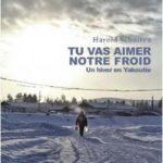 Tu vas aimer notre froid – Un hiver en Yakoutie de Harod Schuiten