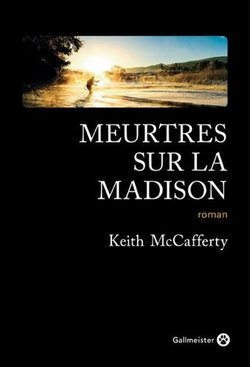 livre meurtre sur la madison keith mccafferty Gallmeister