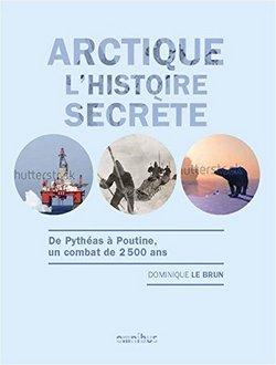 livre Arctique - L'histoire secrète de Dominique LE BRUN