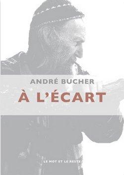 livre A l'ecart - andre Bucher -Le Mot et le Reste