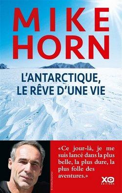 livre antarctique le reve dune vie mike horn
