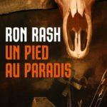 Un pied au Paradis de Ron Rash - Mon avis