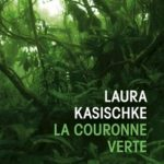 La couronne verte de Laura Kasischke