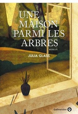 livre Une maison parmi les arbres de Julia Glass Gallmeister