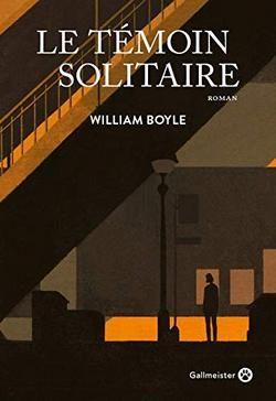 livre Le témoin solitaire de William Boyle Gallmeister