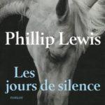 Phillip Lewis - Les jours de silences - Belfond