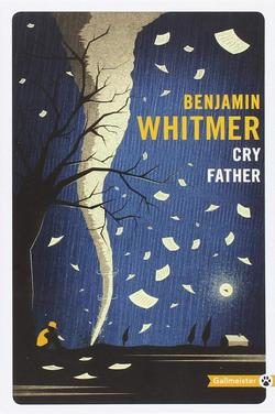 livre cry father benjamin whitmer Gallmeister