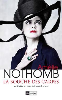 la bouche des carpes entretiens avec Amelie nothomb