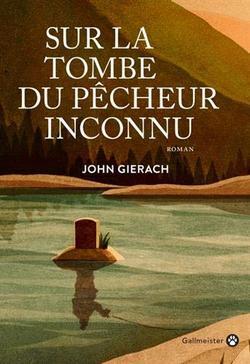 livre sur la tombe du pecheur inconnu gierach gallmeister