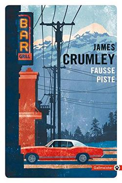 Fausse piste de James Crumley - Editions Gallmeister