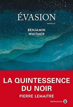 Evasion de Benjamin Whitmer  - Gallmeister
