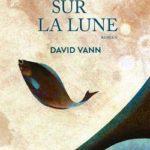 Livre david Vann un poisson sur la lune Gallmeister
