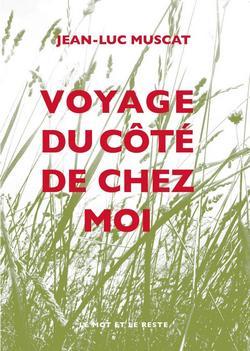 Voyage du côté de chez moi de  Jean-Luc Muscat