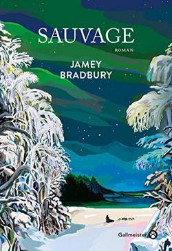 Sauvage de Jamey Bradbury | Gallmeister
