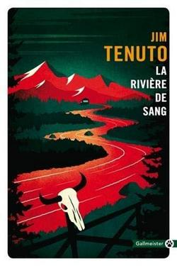 Livre la riviere de sang de Jim Tenudo chez Gallmeister