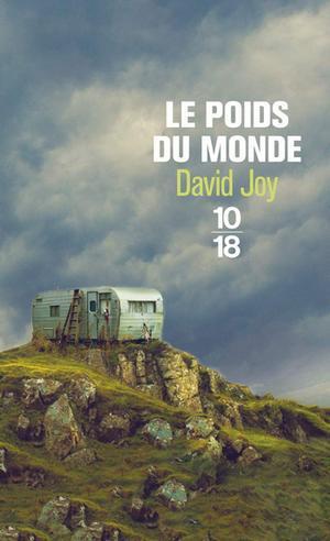 Le Poids du monde de David Joy