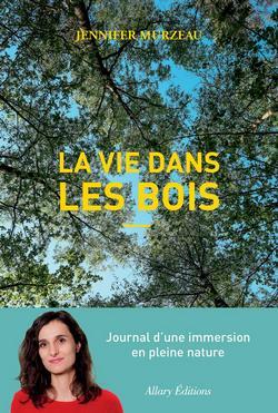 La vie dans les bois de Jennifer Murzeau