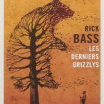 avis Les derniers Grizzlys de Rick Bass