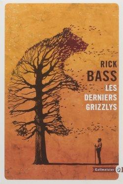 Les derniers Grizzlys de Rick Bass
