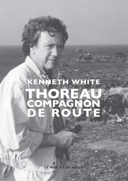 Thoreau : Compagnon de route de Kenneth White