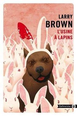 gallmeister l'usine à lapins