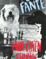 Mon chien stupide de John Fante