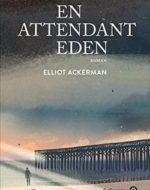 En attendant Eden d'Elliot Ackerman chez Gallmeister