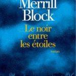 roman Le noir entre les étoiles deStefan Merrill Block