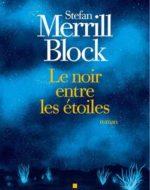 Le noir entre les étoiles  de Stefan Merrill Block