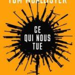 Ce qui nous tue de Tom Mc Allister livre