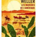 les marches de l'ameriques de Lance Weller