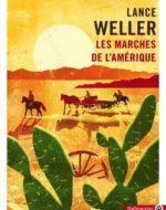 Les Marches de l'Amérique de Lance Weller - Gallmeister