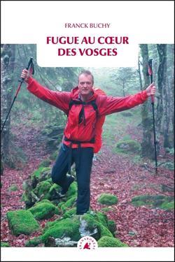 Fugue au coeur des Vosges de Franck Buchy