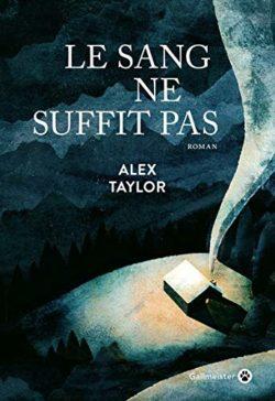 livre Le sang ne suffit pas de Alex Taylor