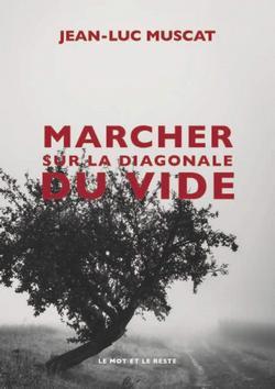 Marcher sur la diagonale du vide Jean-Luc Muscat