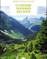 La grande traversée des Alpes de Jérôme Colonna D'Istria