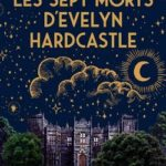 livre Les sept morts d'Evelyn Hardcastle de Stuart Turton