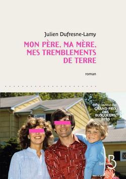 livre Mon père, ma mère, mes tremblements de terre  de Julien DUFRESNE-LAMY