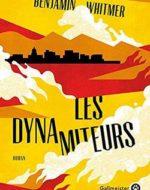 Les dynamiteurs  de Benjamin Whitmer | Gallmeister