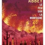 livre Le feu sur la montagne de Edward Abbey