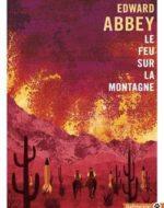 Le feu sur la montagne de Edward Abbey