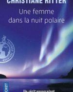 Une femme dans la nuit polaire de Christiane Ritter