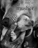 Musher de Julien Gravelle