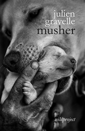 livre Musher de Julien Gravelle
