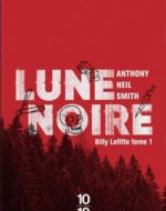 Lune noire de Anthony Neil Smith