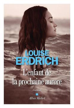 livre L'enfant de la prochaine aurore de Louise Erdrich